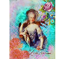 Let Them Eat Cake - Marie Antoinette  Photographic Print