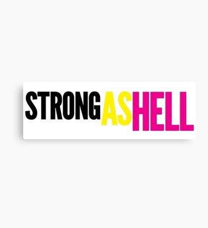 """Females Are """"Strong As Hell"""" (white bg) Canvas Print"""
