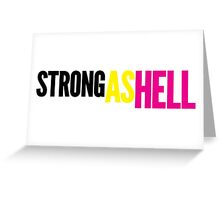 "Females Are ""Strong As Hell"" (white bg) Greeting Card"