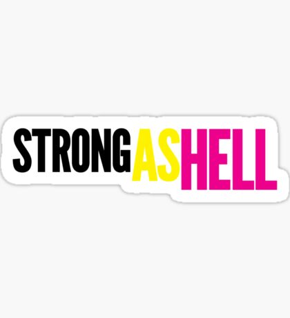 """Females Are """"Strong As Hell"""" (white bg) Sticker"""