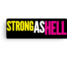 """Females Are """"Strong As Hell"""" (black bg) Canvas Print"""