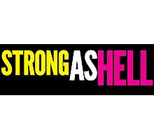 "Females Are ""Strong As Hell"" (black bg) Photographic Print"