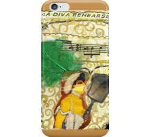 A Diva Rehearses.. iPhone Case/Skin