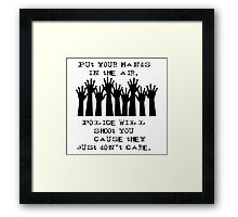 Put Your Hands in the Air - Cops Shoot Framed Print