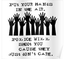 Put Your Hands in the Air - Cops Shoot Poster