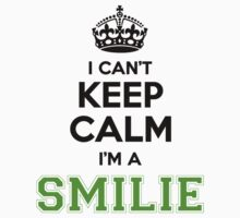 I cant keep calm Im a Smilie by paulrinaldi