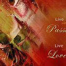 Live with Passion Live for Love by Aimelle