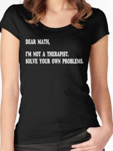 Dear Math, I'm Not A Therapist Funny Geek Nerd Women's Fitted Scoop T-Shirt