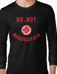 Do Not Resuscitate Funny Geek Nerd Long Sleeve T-Shirt