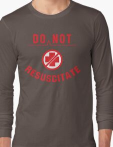 Do Not Resuscitate Funny Geek Nerd Long Sleeve T-Shirt