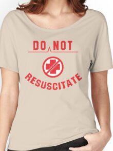 Do Not Resuscitate Funny Geek Nerd Women's Relaxed Fit T-Shirt