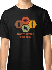 Don't Settle For Less Funny Geek Nerd Classic T-Shirt
