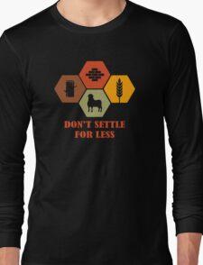 Don't Settle For Less Funny Geek Nerd Long Sleeve T-Shirt