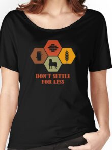 Don't Settle For Less Funny Geek Nerd Women's Relaxed Fit T-Shirt