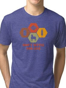 Don't Settle For Less Funny Geek Nerd Tri-blend T-Shirt