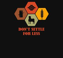 Don't Settle For Less Funny Geek Nerd Unisex T-Shirt