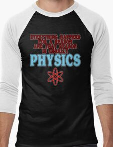 Everything happens for a reason and that reason is usually physics Funny Geek Nerd Men's Baseball ¾ T-Shirt