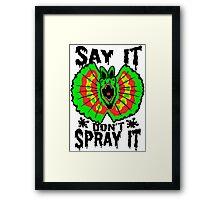 Say It Don't Spray It (Jurassic Park)  Framed Print