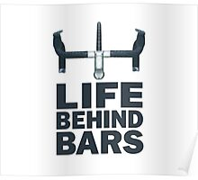 Life Behind Bars Cycling Funny Shirt Poster