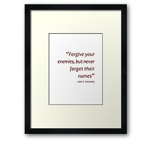 Forgive enemies, but remember their names... (Amazing Sayings) Framed Print