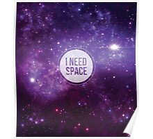 I Need Space 2 Poster