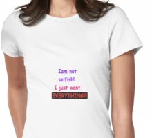 selfish Womens Fitted T-Shirt