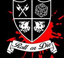 Roll or Die (black) by MetzDesign