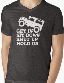 Get in Sit down Shut up Hold On' Land Rover Defender Jeep Mens V-Neck T-Shirt