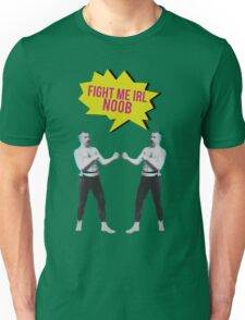 Fight me IRL noob Unisex T-Shirt