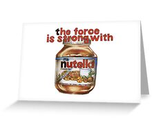 The force is strong with nutella Greeting Card