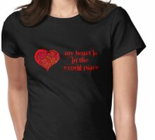 my heart is in the wrong place Womens Fitted T-Shirt