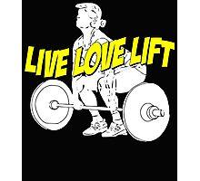 LIVE LOVE LIFT Photographic Print