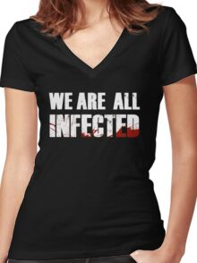 We are all infected Women's Fitted V-Neck T-Shirt