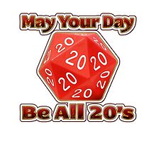 May Your Day Be All 20's by Cleave