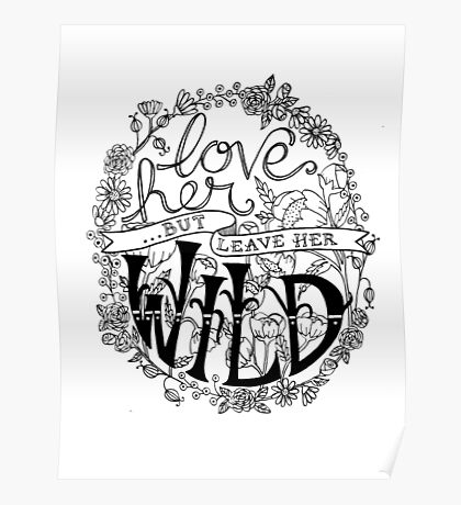 Love Her But Leave Her Wild Handlettering Poster