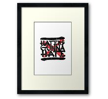 Haters Gonna Hate Framed Print