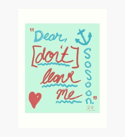 """Dear"" Art Print"