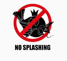 NO SPLASHING! T-Shirt