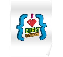 I Heart Curly Braces Poster