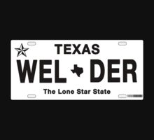 Nothin' Finer Than A Texas Welder by texastea