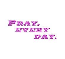 Pray Everyday by ImageNation