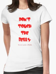 Don't Touch the Belly Womens Fitted T-Shirt