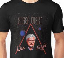 Roger Ebert Was Right Unisex T-Shirt