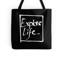 Explore life. Tote Bag