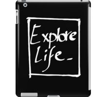 Explore life. iPad Case/Skin