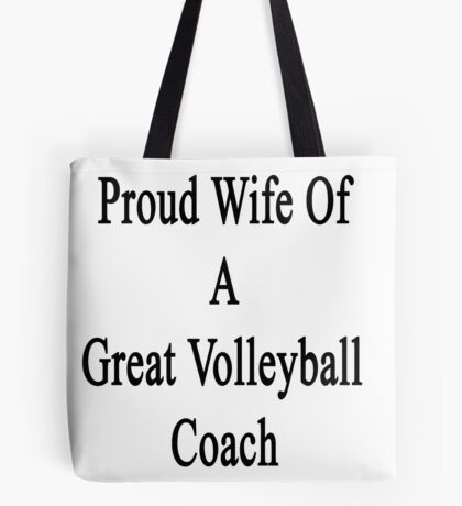 Proud Wife Of A Great Volleyball Coach  Tote Bag