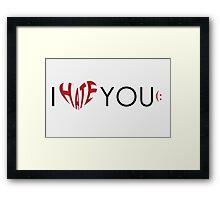 I hate (love) you Framed Print