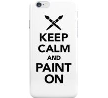 Keep calm and paint on iPhone Case/Skin