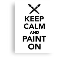 Keep calm and paint on Canvas Print