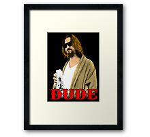 Dude. Framed Print